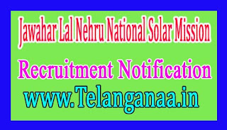 Jawahar Lal Nehru National Solar Mission – JNNSM Recruitment Notification  2017