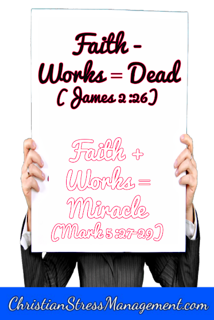 Faith plus Works equals Miracle