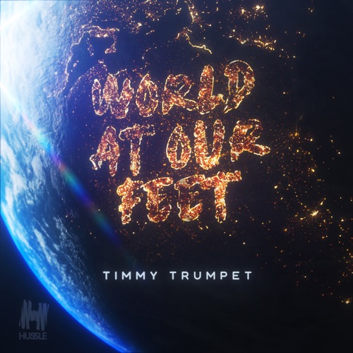 Timmy Trumpet - World at Our Feet - Single [iTunes Plus AAC M4A]
