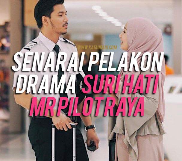 Senarai Pelakon Drama Suri Hati Mr Pilot Raya