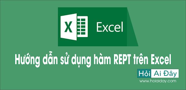 Hướng dẫn sử dụng hàm REPT trên Excel