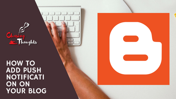 How to add Blogger Push Notifications to Blogspot Blogger
