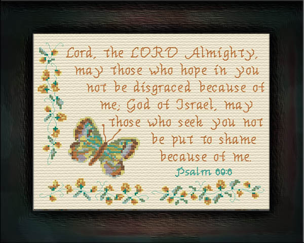 May those who hope in you not be disgraced because of me, O Lord, the LORD Almighty; may those who seek you not be put to shame because of me, O God of Israel.