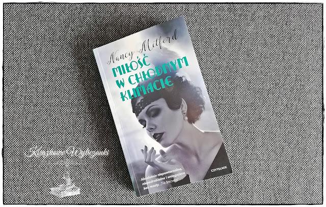 """Jak wygląda """"Miłość w chłodnym klimacie"""" Nancy Mitford"""