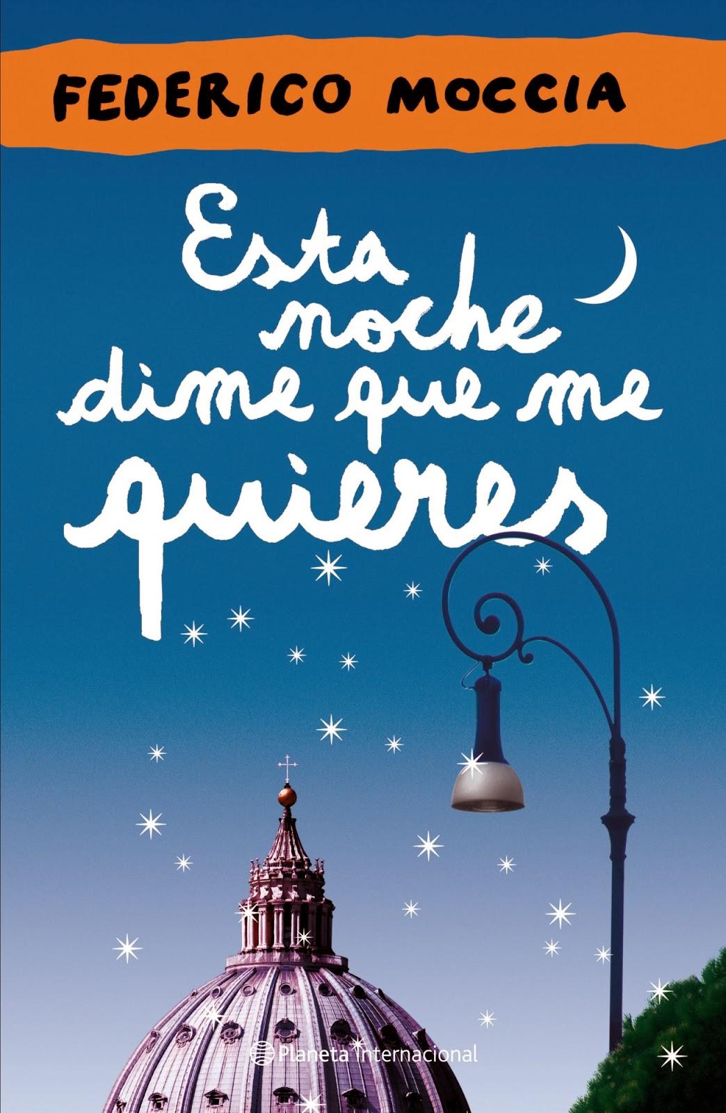 Reseña: Esta noche dime que me quieres, de Federico Moccia