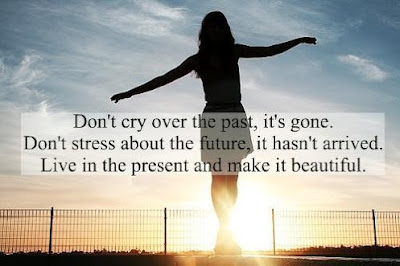 inspirational quotes don't cry over the past, it's gone.