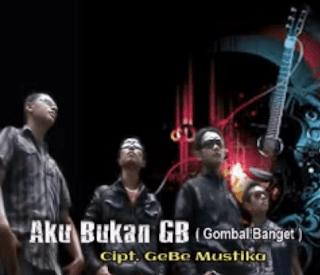 Lirik Lagu Aku Bukan GB - GeBe Mustika