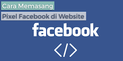 Cara Memasang Pixel Facebook di Website