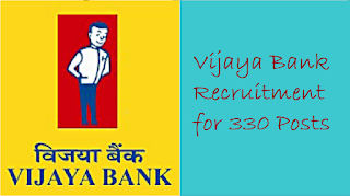 Vijaya Bank Recruitment for 330 Posts