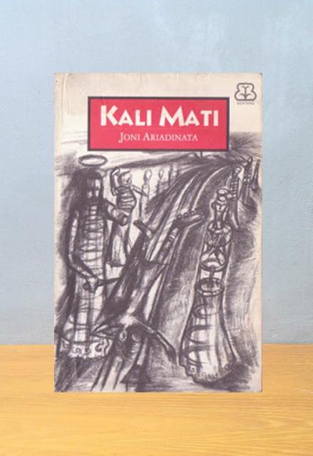 KALI MATI, Joni Ariadinata