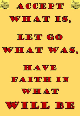 """Motivational Pictures Quotes, Facebook Page, MotivateAmazeBeGREAT, Inspirational Quotes, Motivation, Quotations, Inspiring Pictures, Success, Quotes About Life, Life Hack:  """"Accept what is, Let got what was, Have faith in what WILL BE."""""""