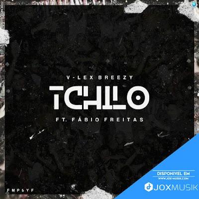 V-Lex Breezy - Tchilo (Feat Fábio Freitas)