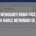 Cara Mengganti Nama Facebook Tanpa Harus Menunggu 60 Hari