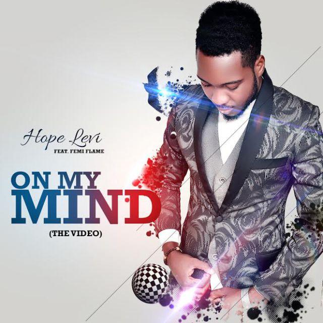 Video: On My Mind – Hope Levi Ft. Femi Flame