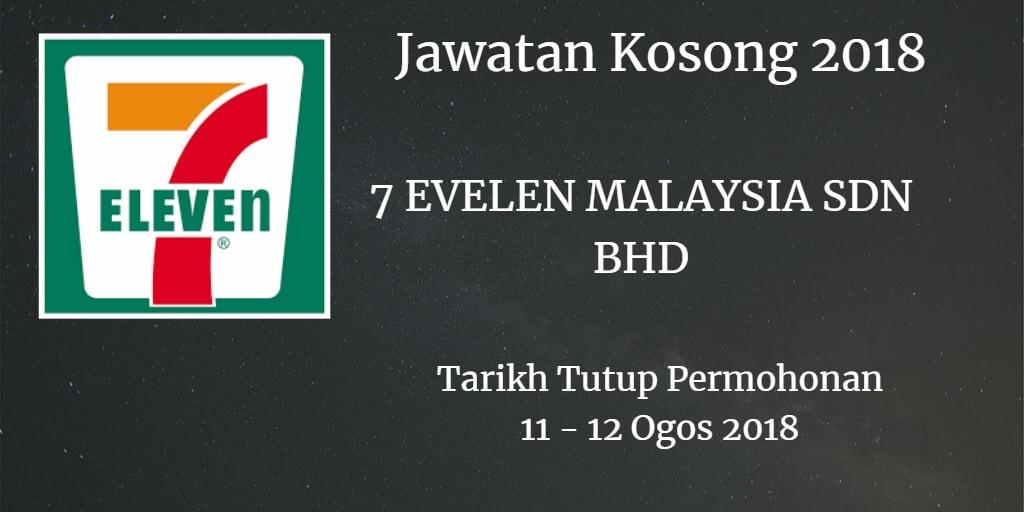 Jawatan Kosong  7 ELEVEN MALAYSIA SDN BHD 11 - 12 Ogos 2018