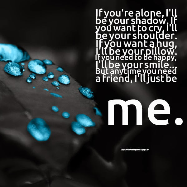 Share Top Quotes If Youre Alone Ill Be Your Shadow If You Want
