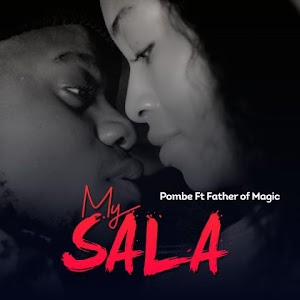 Download Audio   Pombe ft Father of Magic - My Sala