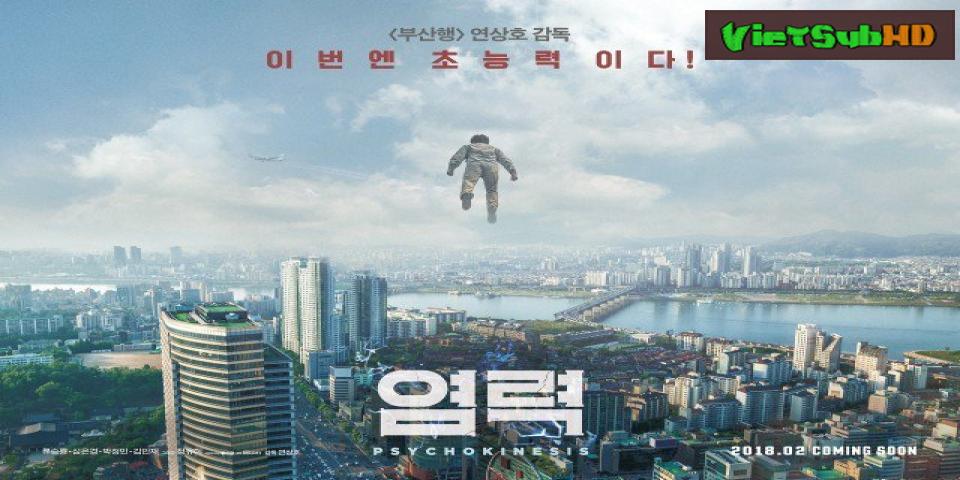 Phim Năng Lực Siêu Phàm VietSub HD   Psychokinesis 2018