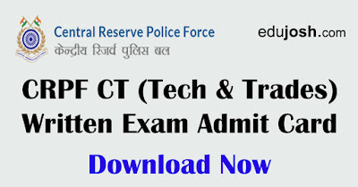 Download Written Exam Admit card for CRPF Constable (Tech & Trades)