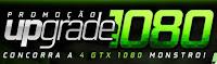 Promoção Upgrade 1080 GTX GeForce na KaBuM!