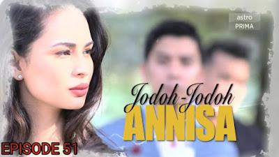 Tonton Drama Jodoh-Jodoh Annisa Episod 51
