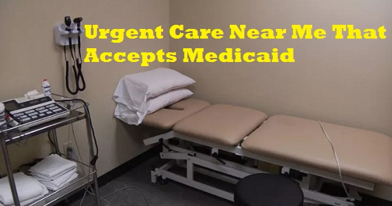 Urgent Care Near Me That Accepts Medicaid
