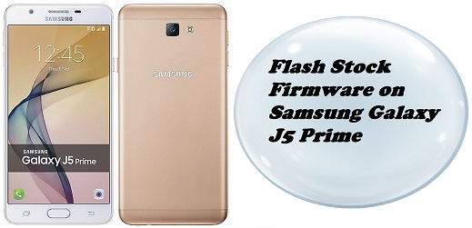 How to Flash Stock Firmware on Samsung Galaxy J5 Prime (G570M