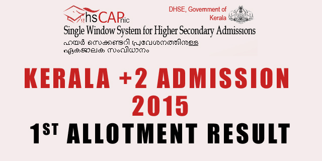 Kerala +2 Admission 2015 1st Allotment Result