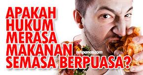 Thumbnail image for Apakah Hukum Merasa Makanan Semasa Berpuasa Di Bulan Ramadan?