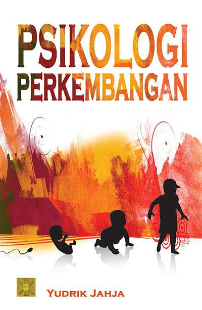 Psikologi Perkembangan Penulis Yudrik Jahja PDF Psikologi Perkembangan Penulis Yudrik Jahja PDF