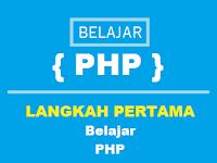 Belajar PHP (Part2): Langkah Pertama Belajar PHP