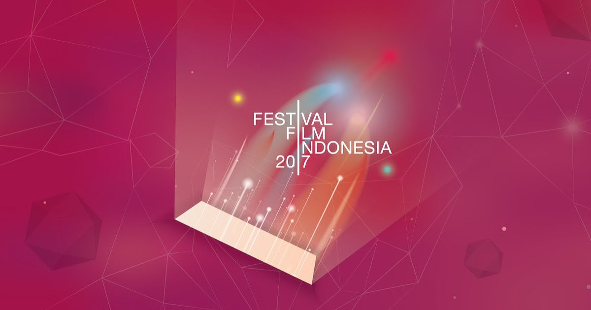 NOMINASI DAN SEDIKIT OPINI FESTIVAL FILM INDONESIA 2017