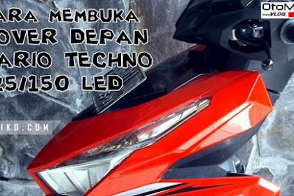 Cara Membuka Cover Depan Vario Techno 125 LED