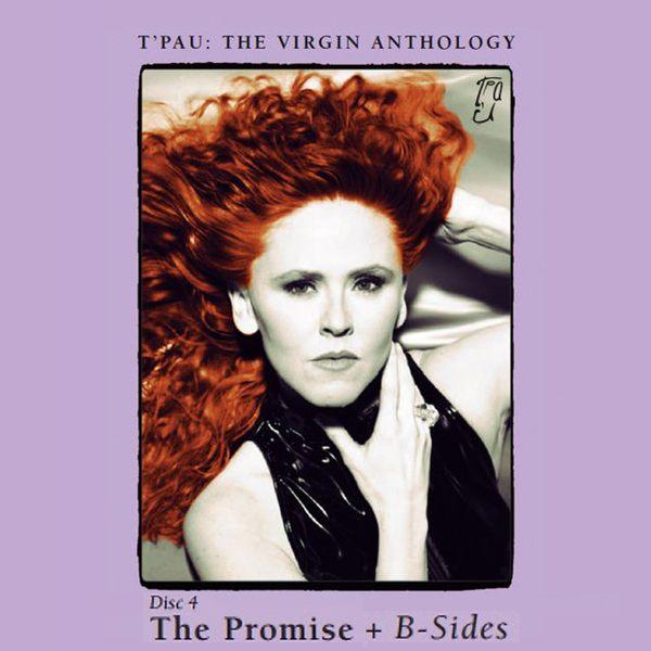 T'PAU - The Virgin Anthology [CD4 - The Promise remastered + B-Sides] (2017) full