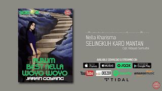 Lirik Lagu Selingkuh Karo Mantan - Nella Kharisma