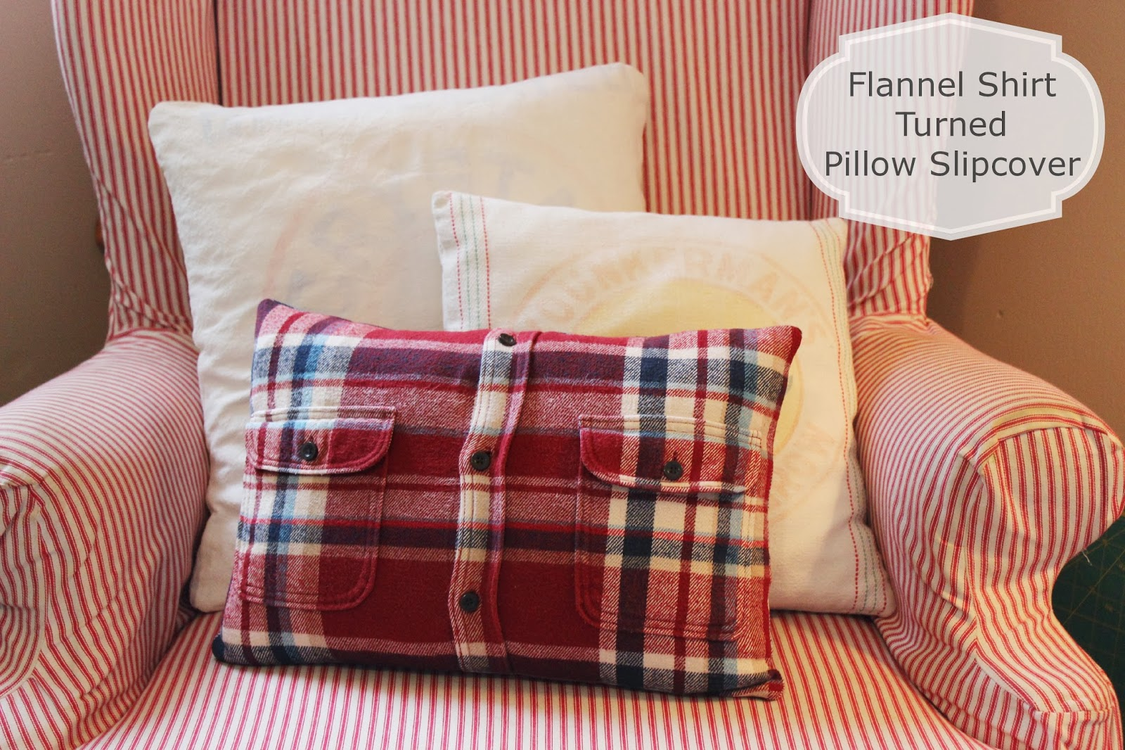 Favorite Happy At Home: From Flannel Shirt to Pillow Cover - A Tutorial JI06