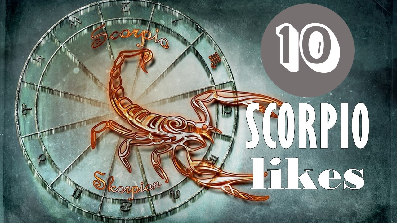 10 Likes of Scorpio Zodiac Sign