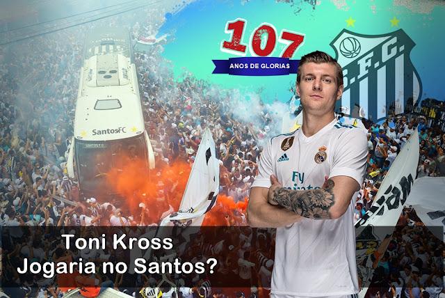 107 ANOS  Toni Kross Jogaria no Santos - 17 Reforços para o melhor Santos de cada Época