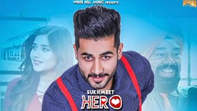 Hero Lyrics - Sukhmeet Singh, Kanika | Latest Punjabi Songs 2017
