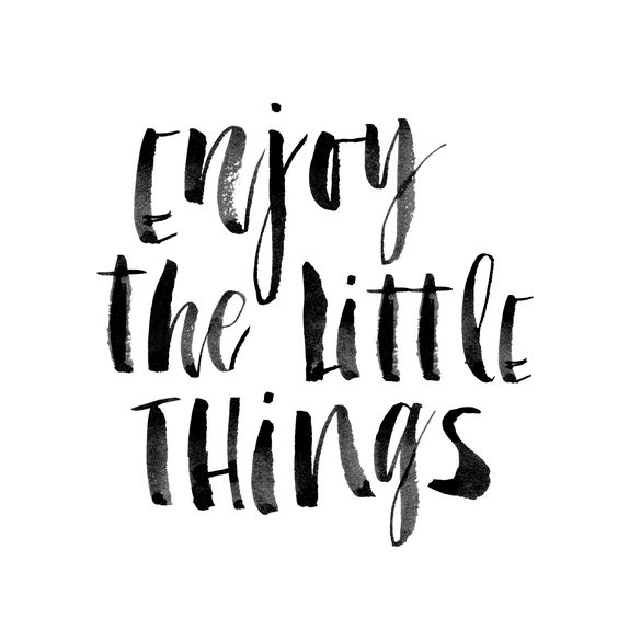 enjoy the little things | quote of the week #71 | Love, Maisie blog