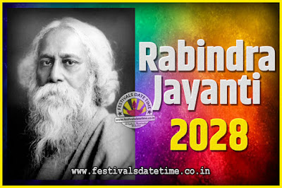 2028 Rabindranath Tagore Jayanti Date and Time, 2028 Rabindra Jayanti Calendar