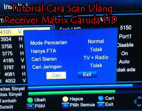 Tutorial Cara Scan Ulang Receiver Matrix Garuda HD - Beranda Satelit