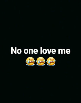 No one love me