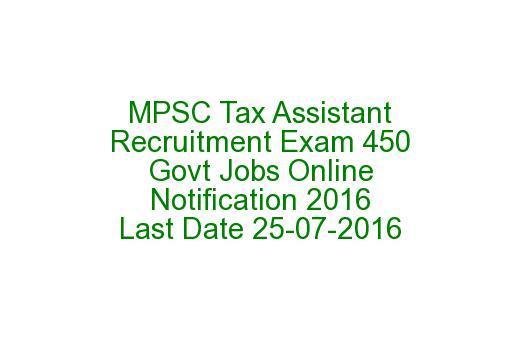 mpsc tax assistant recruitment exam 450 govt jobs online notification 2016 tax assistant