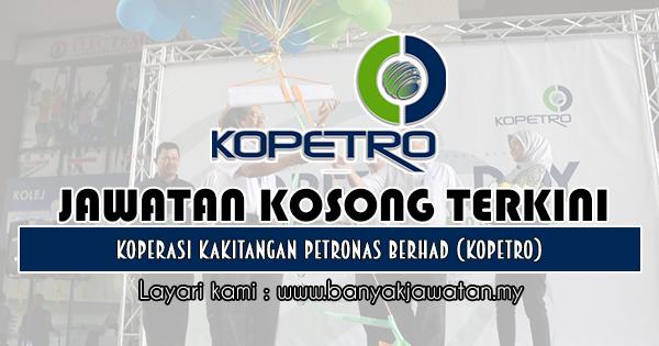 Jawatan Kosong 2019 di Koperasi Kakitangan PETRONAS Berhad (KOPETRO)