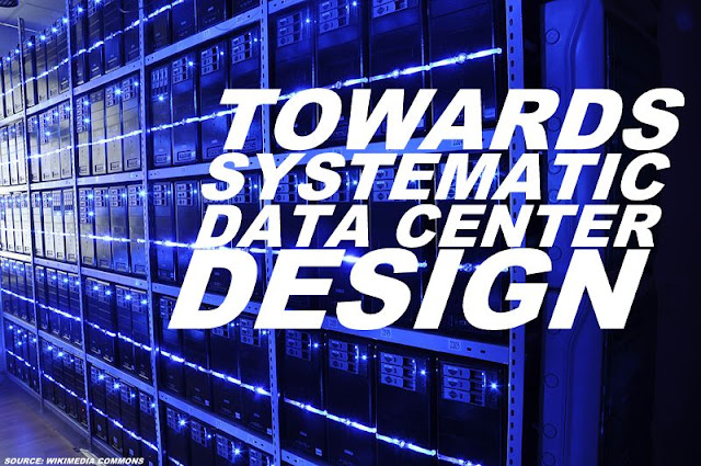 BIG DATA | Towards Systematic Data Center Design by Avrilia Floratou