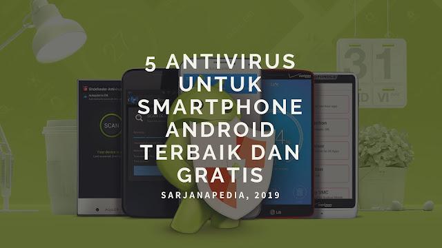 5 Aplikasi Antivirus Terbaik Untuk Smartphone Android Dan Gratis