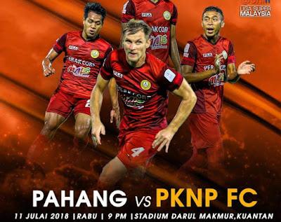 Live Streaming Pahang vs PKNP FC Liga Super 11.7.2018