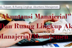 pengertian akuntansi manajemen menurut para ahli terbaru
