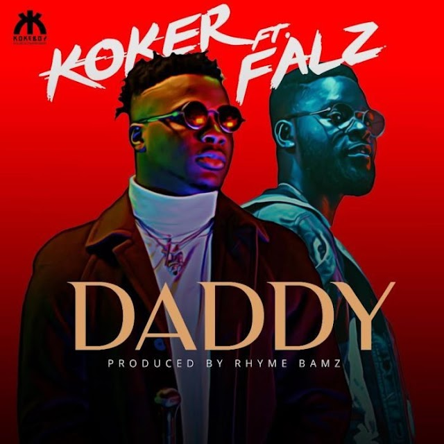 Music: Koker ft. Falz - Daddy